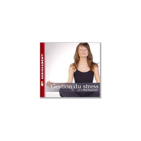 Gestion Du Stress - Audio cament - Cd de Méta Relaxation
